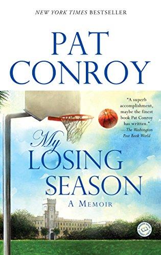My Losing Season: A Memoir by Pat Conroy